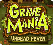 Grave Mania: Undead Fever