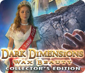 Dark Dimensions: Wax Beauty Collector`s Edition