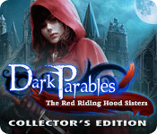 Dark Parables: The Red Riding Hood Sisters Collector`s Edition