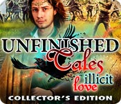 Unfinished Tales: Illicit Love Collector`s Edition