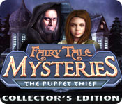 Fairy Tale Mysteries: The Puppet Thief Collector`s Edition