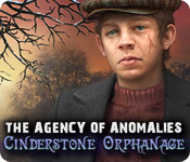 Agency of Anomalies: Cinderstone Orphanage