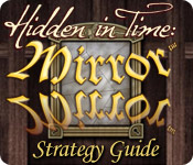 Hidden in Time: Mirror Mirror Strategy Guide