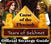 Curse of the Pharaoh: Tears of Sekhmet Strategy Guide