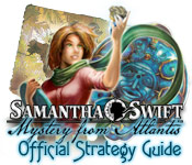 Samantha Swift: Mystery from Atlantis Strategy Guide