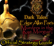 Dark Tales: Edgar Allan Poe`s Murders in the Rue Morgue Strategy Guide