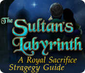 The Sultan`s Labyrinth: A Royal Sacrifice Strategy Guide
