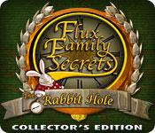 Flux Family Secrets: The Rabbit Hole Collector`s Edition