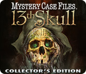 Mystery Case Files ®: 13th Skull  Collector`s Edition