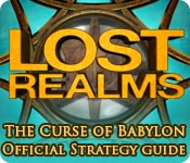 Lost Realms: The Curse of Babylon Strategy Guide
