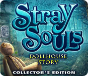 Stray Souls: Dollhouse Story Collector`s Edition