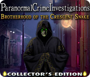 Paranormal Crime Investigations: Brotherhood of the Crescent Snake Collector`s Edition