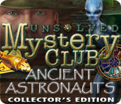 Unsolved Mystery Club ®: Ancient Astronauts ® Collector`s Edition