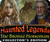Haunted Legends: The Bronze Horseman Collector`s Edition