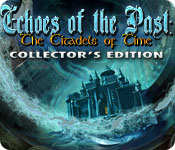Echoes of the Past: The Citadels of Time Collector`s Edition