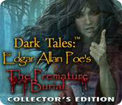 Dark Tales: Edgar Allan Poe`s The Premature Burial Collector`s Edition