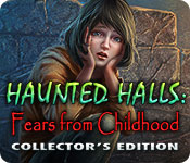 Haunted Halls: Fears from Childhood Collector`s Edition