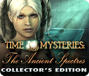 Time Mysteries: The Ancient Spectres Collector`s Edition