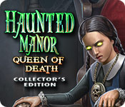 Haunted Manor: Queen of Death Collector`s Edition