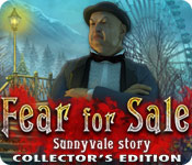 Fear for Sale: Sunnyvale Story Collector`s Edition