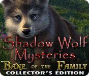 Shadow Wolf Mysteries: Bane of the Family Collector`s Edition